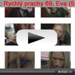 Rychlý prachy #69, Eva (5.11.2012)